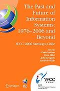 Past and Future of Information Systems 1976-2006 and Beyond; Ifip 19th World Computer Congre...