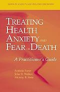 Treating Health Anxiety And Fear of Death A Practitioner's Guide