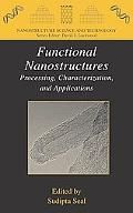 Functional Nanostructures Processing, Characterization And Applications