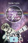 User's Guide to the Meade Lxd55 and Lxd75 Telescopes
