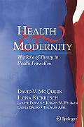 Health And Modernity The Role of Theory in Health Promotion