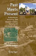 Past Meets Present Archaeologists Partnering With Museum Curators, Teachers and Community Gr...