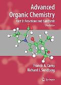 Advanced Organic Chemistry: Part B: Reaction and Synthesis (Advanced Organic Chemistry / Par...