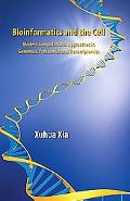 Bioinformatics and the Cell Modern Computational Approaches in Genomics, Proteomics and Tran...