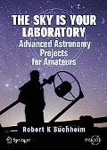 Sky Is Your Laboratory: Advanced Astronomy Projects for Amateurs