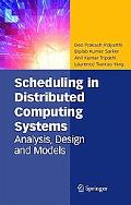 Scheduling in Distributed Computing Systems: Analysis, Design and Models