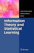 Information Theory and Statistical Learning