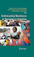 Antimicrobial Resistance in Developing Countries (Emerging Infectious Diseases of the 21st C...