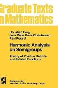 Harmonic Analysis on Semigroups Theory of Positive Definite and Related Functions