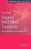 Organic Field Effect Transistors: Theory, Fabrication and Characterization