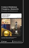 China's Emerging Financial Markets: Challenges and Opportunities (The Milken Institute Serie...