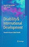 Disability & International Development: Towards Inclusive Global Health