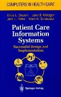 Patient Care Information Systems: Successful Design and Implementation - Erica L. Drazen - H...