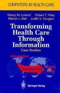 Transforming Health Care Through Information Case Studies