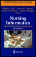 Nursing Informatics Where Caring and Technology Meet