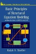 Basic Principles of Structural Equation Modelling An Introduction to Lisrel and Eqs