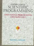 Introduction to Scientific Programming Computational Problem Solving Using Maple and C
