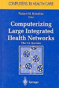 Computerizing Large Integrated Health Networks The Va Success