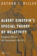 Albert Einstein's Special Theory of Relativity Emergence (1905) and Early Interpretation (19...