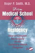 From Medical School to Residency How to Compete Successfully in the Residency Match Program