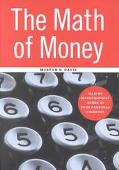 Math of Money Making Mathematical Sense of Your Personal Finances