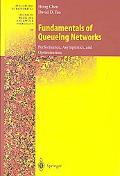 Fundamentals of Queueing Networks Performance, Asymptotics, and Optimization