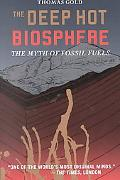 Deep Hot Biosphere The Myth of Fossil Fuels