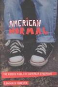 American Normal The Hidden World of Asperger Syndrome