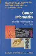 Cancer Informatics Essential Technologies for Clinical Trials