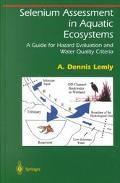 Selenium Assessment and Aquatic Ecosystems A Guide for Hazard Evaluation and Water Quality C...