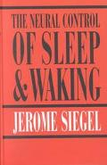 Neural Control of Sleep and Waking