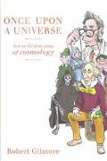Once upon a Universe Not So Grimm Tales of Cosmology