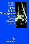Race to the Stratosphere: Manned Scientific Balooning in America