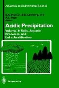 Acidic Precipitation Soils, Aquatic Processes, and Lake Acidification