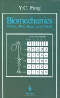 Biomechanics Motion, Flow, Stress, and Growth
