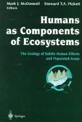 Humans As Components of Ecosystems The Ecology of Subtle Human Effects and Populated Areas