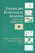 Landscape Ecological Analysis Issues and Applications