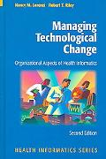 Managing Technological Change Organizational Aspects of Health Informatics