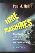 Time Machines Time Travel in Physics, Metaphysics, and Science Fiction