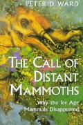 Call of Distant Mammoths Why the Ice Age Mammals Disappeared