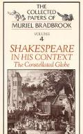 Shakespeare in His Context The Constellated Globe