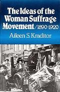 Ideas of the Woman Suffrage Movement, 1890-1920
