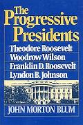 Progressive Presidents Roosevelt, Wilson, and Roosevelt