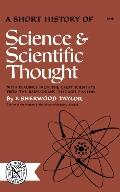 Short History of Science and Scientific Thought - Sherwood F. Taylor - Paperback