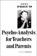 Psychoanalysis for Teachers and Parents Introductory Lectures