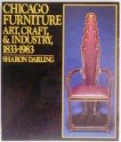 Chicago Furniture: Art, Craft, and Industry, 1833-1983
