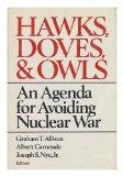 Hawks, Doves, and Owls: An Agenda for Avoiding Nuclear War