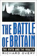 Battle of Britain: The Myth and the Reality - Richard J. Overy - Hardcover - 1 AMER ED