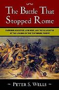 Battle That Stopped Rome Emperor Augustus, Arminius, and the Slaughter of the Legions in the...