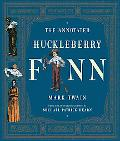 Annotated Huckleberry Finn Adventures of Huckleberry Finn (Tom Sawyer's Comrade)
